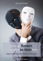 Cover-Bild Gut geflunkert ist die halbe Wahrheit