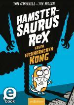Cover-Bild Hamstersaurus Rex gegen Eichhörnchen Kong (Hamstersaurus Rex 2)