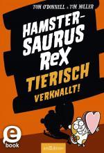 Cover-Bild Hamstersaurus Rex - Tierisch verknallt! (Hamstersaurus Rex 3)