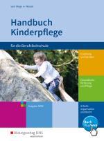 Cover-Bild Handbuch Kinderpflege für die Berufsfachschule / Handbuch Kinderpflege für die Berufsfachschule - Ausgabe für Nordrhein-Westfalen