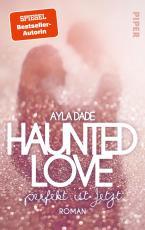 Cover-Bild Haunted Love - Perfekt ist Jetzt