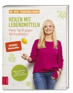 Cover-Bild Heilen mit Lebensmitteln: Meine Top 10 gegen 100 Krankheiten