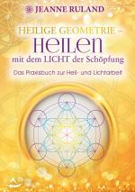 Cover-Bild Heilige Geometrie - Heilen mit dem Licht der Schöpfung