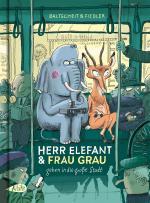Cover-Bild Herr Elefant und Frau Grau gehen in die große Stadt