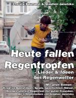Cover-Bild Heute fallen Regentropfen - Lieder & Ideen bei Regenwetter