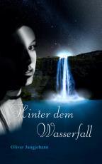 Cover-Bild Hinter dem Wasserfall