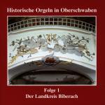 Cover-Bild Historische Orgeln in Oberschwaben - Biberach