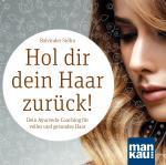 Cover-Bild Hol dir dein Haar zurück! Dein Ayurveda-Coaching für volles und gesundes Haar (Audio-CD)