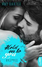 Cover-Bild Hold on to you - Kyle & Peg