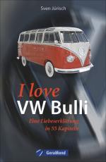 Cover-Bild I love my VW-Bulli – Liebeserklärung an eine Legende