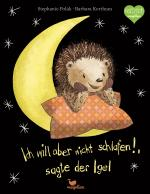 Cover-Bild Ich will aber nicht schlafen!, sagte der Igel