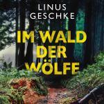 Cover-Bild Im Wald der Wölfe (Jan-Römer-Krimi 4)