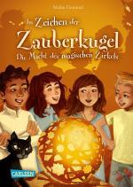 Cover-Bild Im Zeichen der Zauberkugel 6: Die Macht des magischen Zirkels