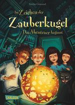 Cover-Bild Im Zeichen der Zauberkugel: Das Abenteuer beginnt