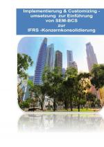 Cover-Bild Implementierung & Customizingumsetzung bei SAP SEM-BCS zur Konzernkonsolidierungs gemäss IFRS