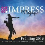 Cover-Bild Impress Magazin Frühling 2016 (April-Juni): Tauch ein in romantische Geschichten