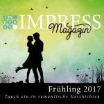 Cover-Bild Impress Magazin Frühling 2017 (Februar-April): Tauch ein in romantische Geschichten