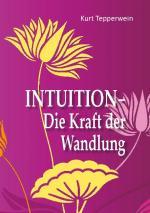 Cover-Bild Intuition - Die Kraft der Wandlung