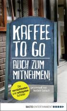 Cover-Bild Kaffee to go - auch zum Mitnehmen!