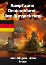 Cover-Bild KAMPFZONE DEUTSCHLAND! Der Bürgerkrieg!