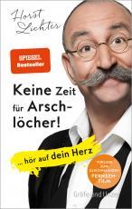 Cover-Bild Keine Zeit für Arschlöcher!