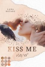 Cover-Bild Kiss Me Never (Crushed-Trust-Reihe 1)