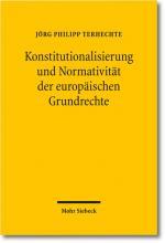 Cover-Bild Konstitutionalisierung und Normativität der europäischen Grundrechte