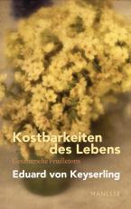 Cover-Bild Kostbarkeiten des Lebens - Gesammelte Feuilletons und Prosa