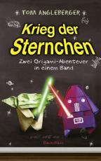 Cover-Bild Krieg der Sternchen - Zwei Origami-Abenteuer in einem Band