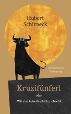 Cover-Bild Kruzifünferl oder Wie man keine Geschichte schreibt