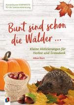 Cover-Bild Kunterbunte Ideenkiste für die Seniorenbetreuung: Bunt sind schon die Wälder
