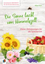 Cover-Bild Kunterbunte Ideenkiste für die Seniorenbetreuung: Die Sonne lacht vom Himmelszelt ...