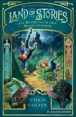 Cover-Bild Land of Stories: Das magische Land 1 – Die Suche nach dem Wunschzauber
