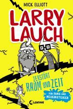 Cover-Bild Larry Lauch zerstört Raum und Zeit