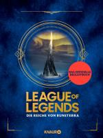 Cover-Bild League of Legends. Die Reiche von Runeterra