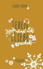 Cover-Bild Leben fragt nicht &. Liebe geschieht