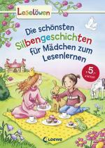 Cover-Bild Leselöwen – Das Original: Die schönsten Silbengeschichten für Mädchen zum Lesenlernen