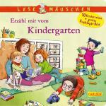 Cover-Bild Lesemäuschen: Erzähl mir vom Kindergarten