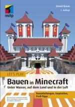 Cover-Bild Let´s Play: Bauen in Minecraft. Unter Wasser, auf dem Land und in der Luft
