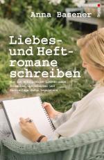 Cover-Bild Liebes- und Heftromane schreiben und veröffentlichen