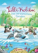 Cover-Bild Lilli Kolibri (Band 3) - Das verwunschene Paradies