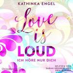 Cover-Bild Love Is Loud – Ich höre nur dich (Love-Is-Reihe 1)