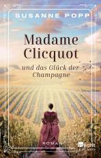 Cover-Bild Madame Clicquot und das Glück der Champagne