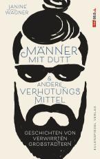 Cover-Bild Männer mit Dutt und andere Verhütungsmittel