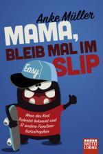 Cover-Bild Mama, bleib mal im Slip
