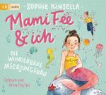 Cover-Bild Mami Fee & ich - Die wunderbare Meerjungfrau