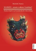 Cover-Bild MASKEN - unsere wahren Gesichter? Masken-Spiele zur Persönlichkeits-Entwicklung