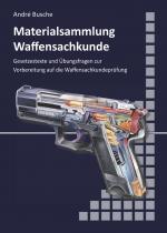 Cover-Bild Materialsammlung zum Lehrbuch zur Waffensachkundeprüfung mit Übungsfragen zur Selbstkontrolle
