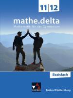 Cover-Bild mathe.delta – Baden-Württemberg Sek II / mathe.delta BW 11/12 Basisfach