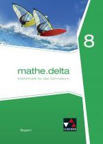 Cover-Bild mathe.delta – Bayern / mathe.delta Bayern 8